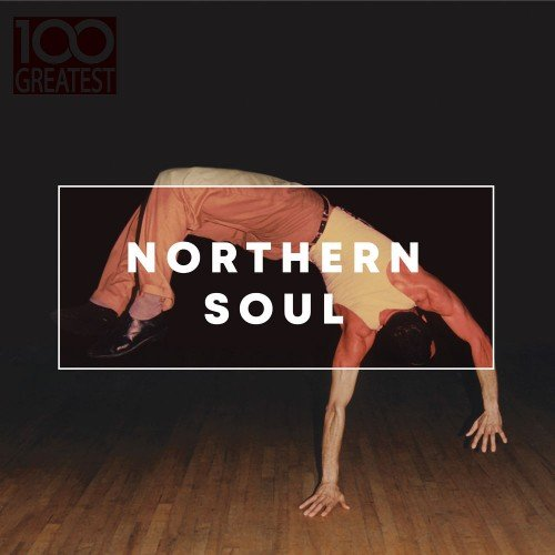 Постер к 100 Greatest Northern Soul (2019)