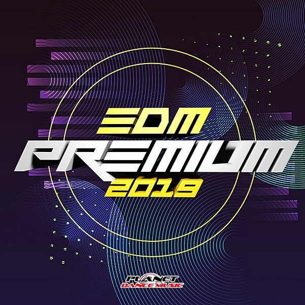EDM Premium 2019. Planet Dance Music (2019)