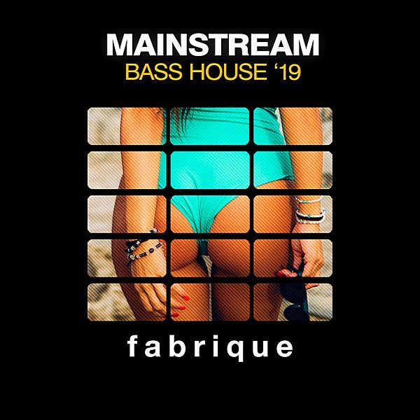 Mainstream Bass House '19 (2019)