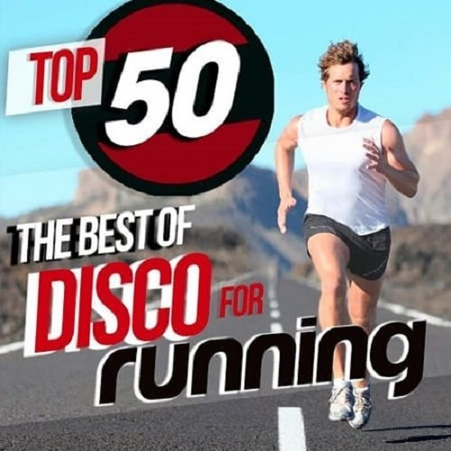 Top 50 the Best of Disco for Running (2019)