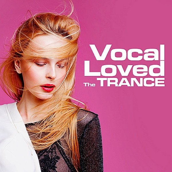 Постер к The Trance Loved Vocal (2019)