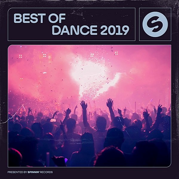 Постер к Best Of Dance 2019. Presented by Spinnin' Records (2019)