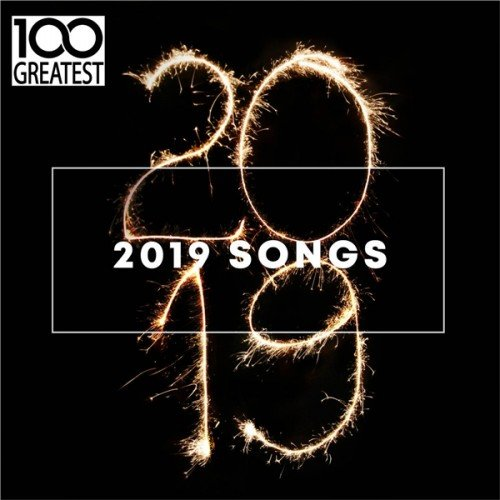 100 Greatest 2019 Songs [Best Songs of the Year] (2019)
