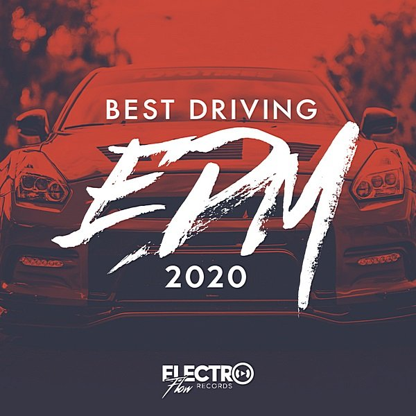 Best Driving EDM 2020. Electro Flow Records (2019)