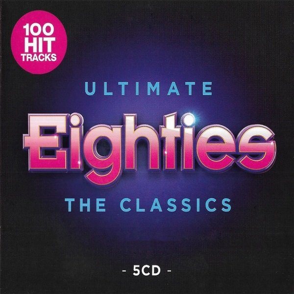 Постер к Ultimate Eighties: The Classics. 5CD (2019)