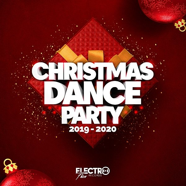 Постер к Christmas Dance Party 2019-2020. Best Of Dance, House & Electro (2019)