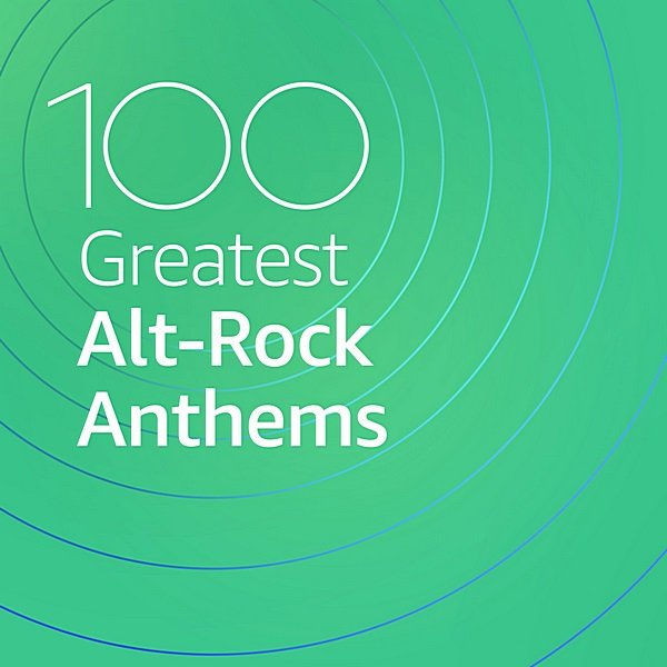 Постер к 100 Greatest Alt-Rock Anthems (2020) MP3