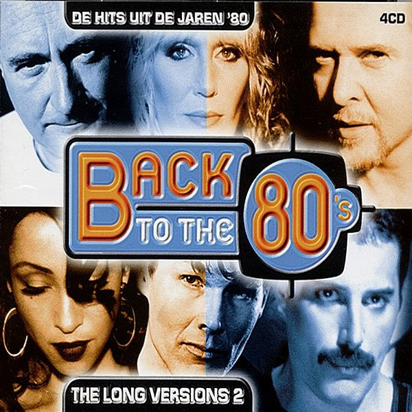 Back To The 80's: The Long Versions (2003)