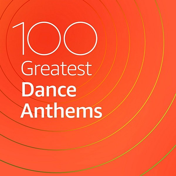 100 Greatest Dance Anthems (2020)