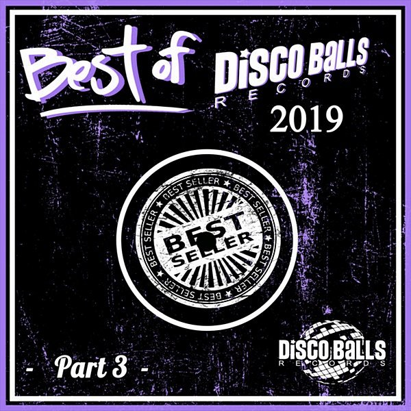 Best Of Disco Balls Records 2019 Part 3 (2020)