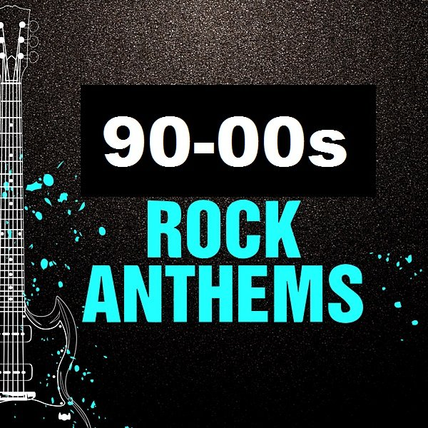 90-00s Rock Anthems (2020) MP3