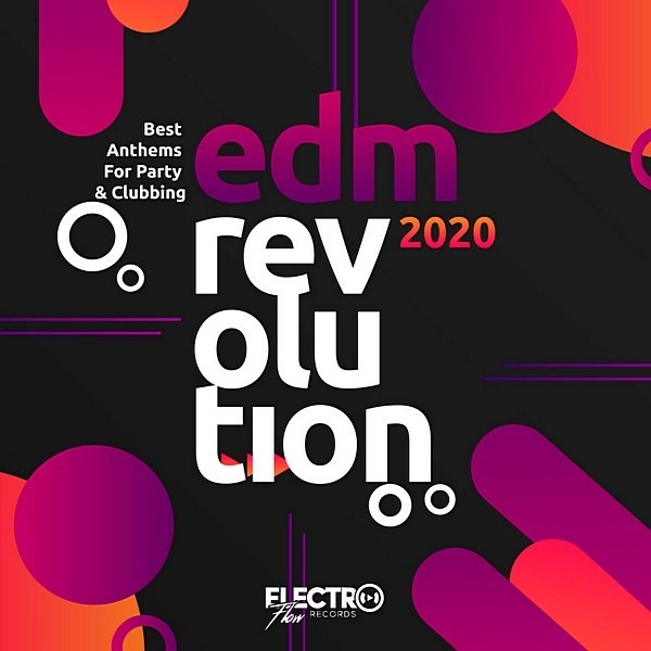 EDM Revolution 2020: Best Anthems For Party & Clubbing (2020)