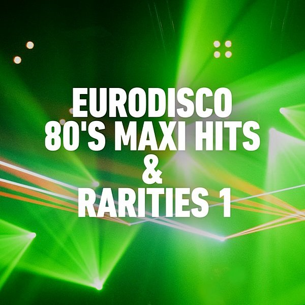 Eurodisco 80's Maxi Hits & Remixes Vol.1 (2020)