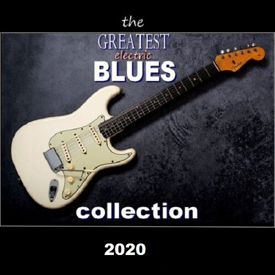 The Greatest Electric Blues Collection (2020)