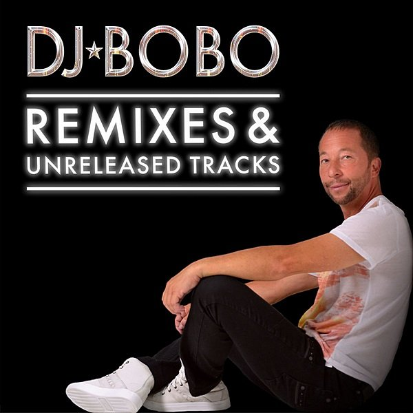 Постер к DJ BoBo - Remixes & Unreleased Tracks (2020)