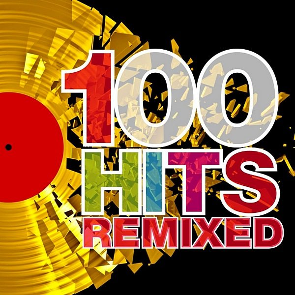 100 Hits Remixed. The Best Of 70s-90s Hits (2012)