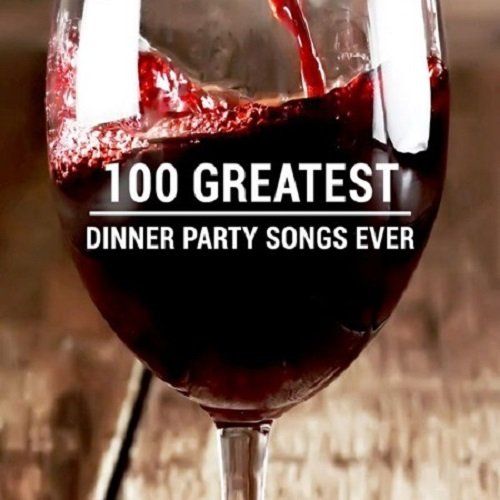 Постер к 100 Greatest Dinner Party Songs (2020)