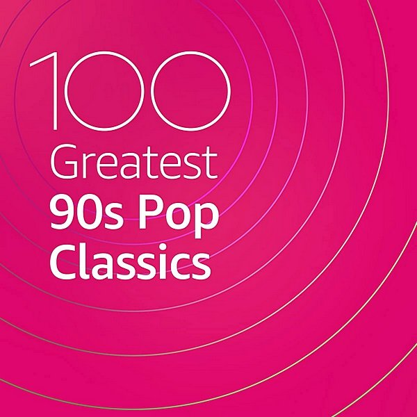 Постер к 100 Greatest 90s Pop Classics (2020)