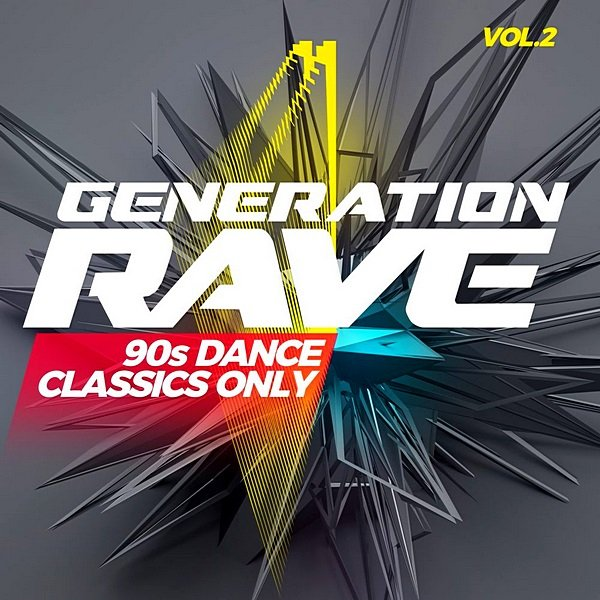 Постер к Generation Rave: 90s Dance Classics Only Vol. 2 (2020)