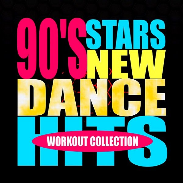 Постер к 90's Stars New Dance Hits: Workout Collection (2020)