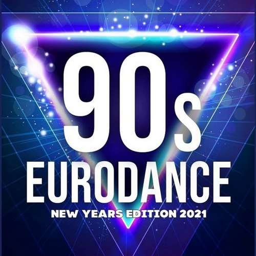 Постер к 90's Best Eurodance: New Years Edition 2021 (2020)