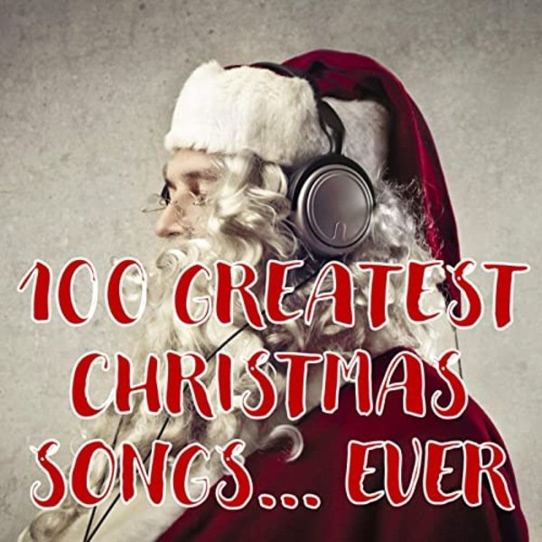 Постер к 100 Greatest Christmas Songs... Ever (2020)