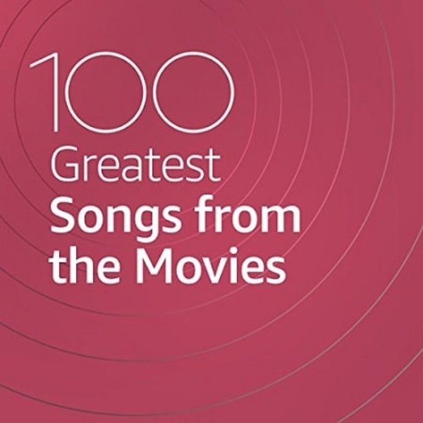 Постер к 100 Greatest Songs from the Movies (2021)