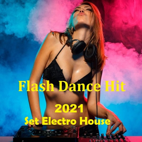 Постер к Flash Dance Hit: Set Electro House (2021)