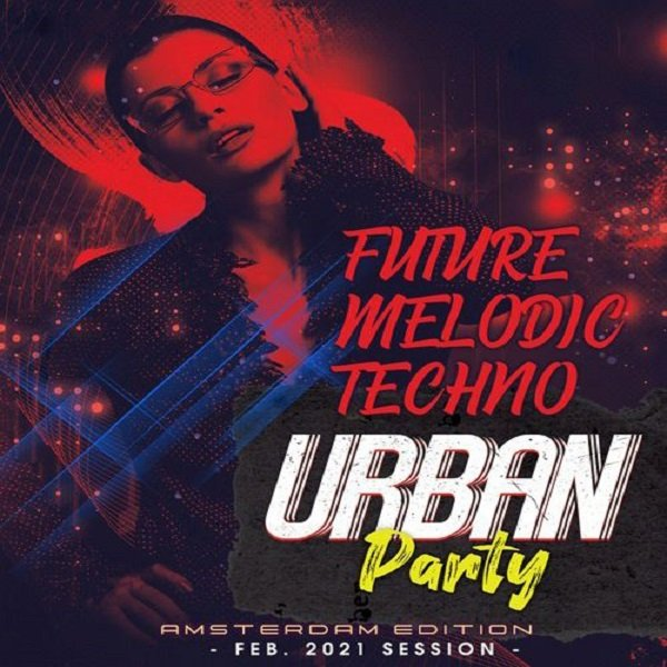 Постер к Future Melodic Techno. Urban Party (2021)