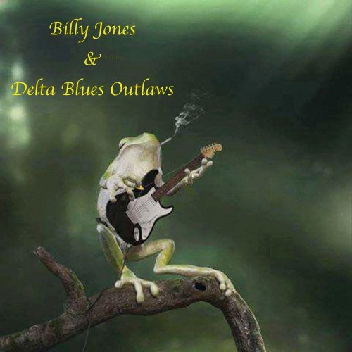 Постер к Billy Jones - Billy Jones & Delta Blues Outlaws (2021)