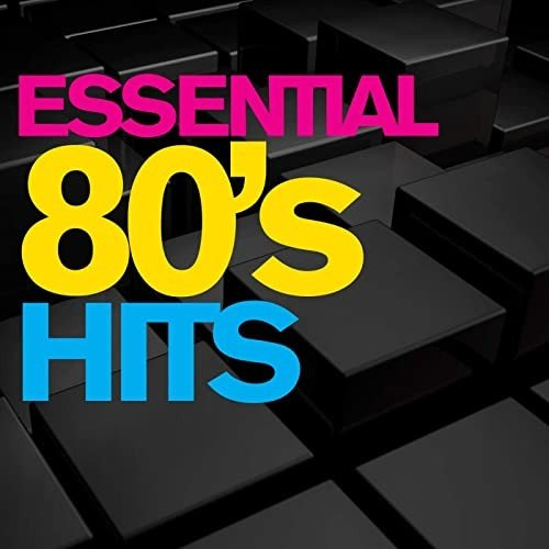 Постер к Essential 80's Hits (2021)