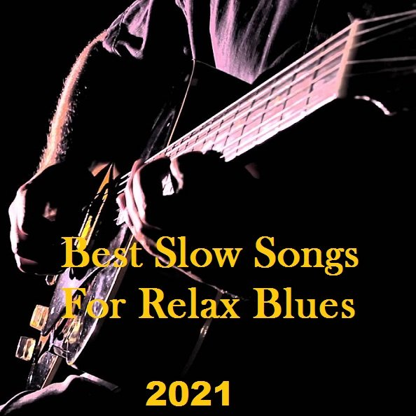 Постер к Best Slow Songs For Relax Blues (2021)