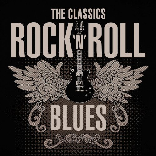 Постер к The Classics Rock 'n' Roll Blues (2021)