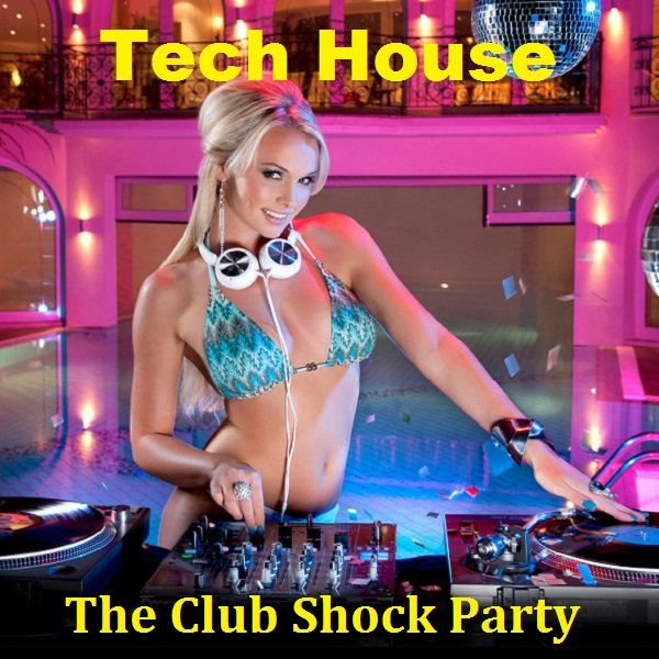 Постер к Tech House. The Club Shock Party (2021)