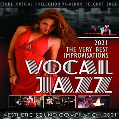 Постер к The Very Best Improvisations. Vocal Jazz Music (2021)