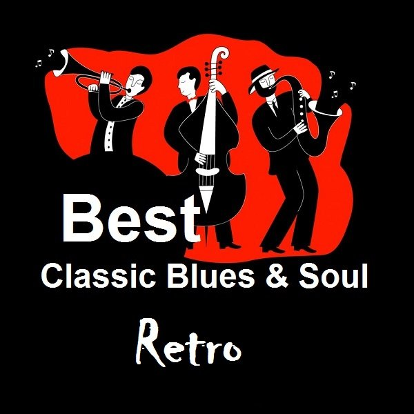 Постер к Best Classic Blues & Soul (2021)